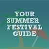 Your Summer Festival Guide
