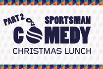 Sportsman Comedy Christmas Lunch - Part Two